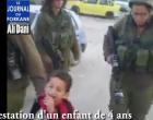 [Vidéo] Arrestation d'un enfant palestinien de 4 ans par des sionistes