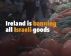 L'Irlande peut devenir le premier pays à adopter une loi qui boycotte les marchandises provenant des colonies israéliennes illégales dans les territoires occupés de Palestine !