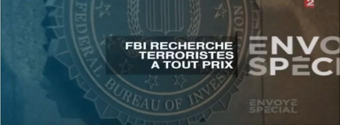 Vidéo] | Comment le FBI fabrique de faux complots terroristes ?