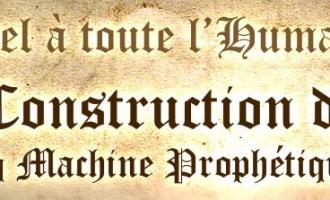 Appel pour la construction de l'Heure (la machine Prophétique)
